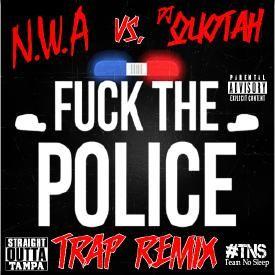 Fuck The Police [DJ Quotah Trap Remix]