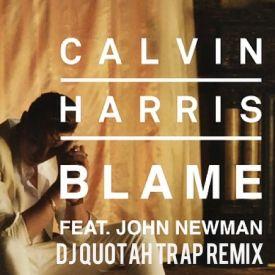 Blame [DJ Quotah Trap Remix]