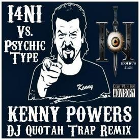 Kenny Powers [DJ Quotah Trap Remix]