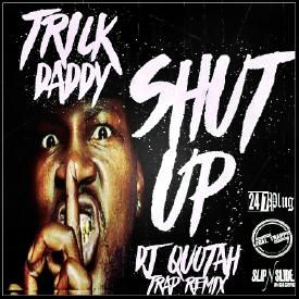 Shut Up [DJ Quotah Trap Remix]