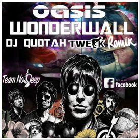 Wonderwall [DJ Quotah Twerk Remix]
