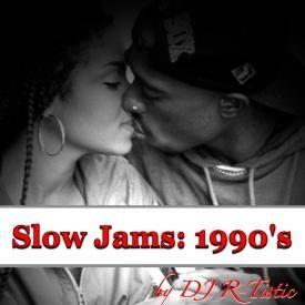 Slow Jams: 1990's (DJR-Tistic.com)