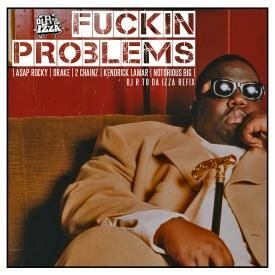 F_ckin Problems Biggie Fucking Problems Rtoda Refix (Dirty)