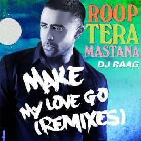 Roop Tera Mastana X Make My Love Go