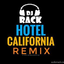 Dj Rack Hrijndj Hrijn Hotel California Eagles Remix 2018