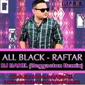 ALL BLACK - DJ RAHIL  (REGGAETON REMIX)