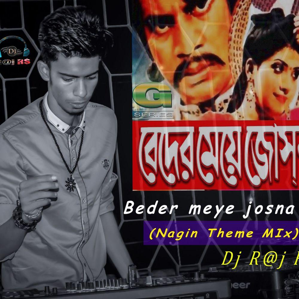 Beder meye josna (Nagin Theme Mix) DJ RAJ RS by DJ RAJ RS