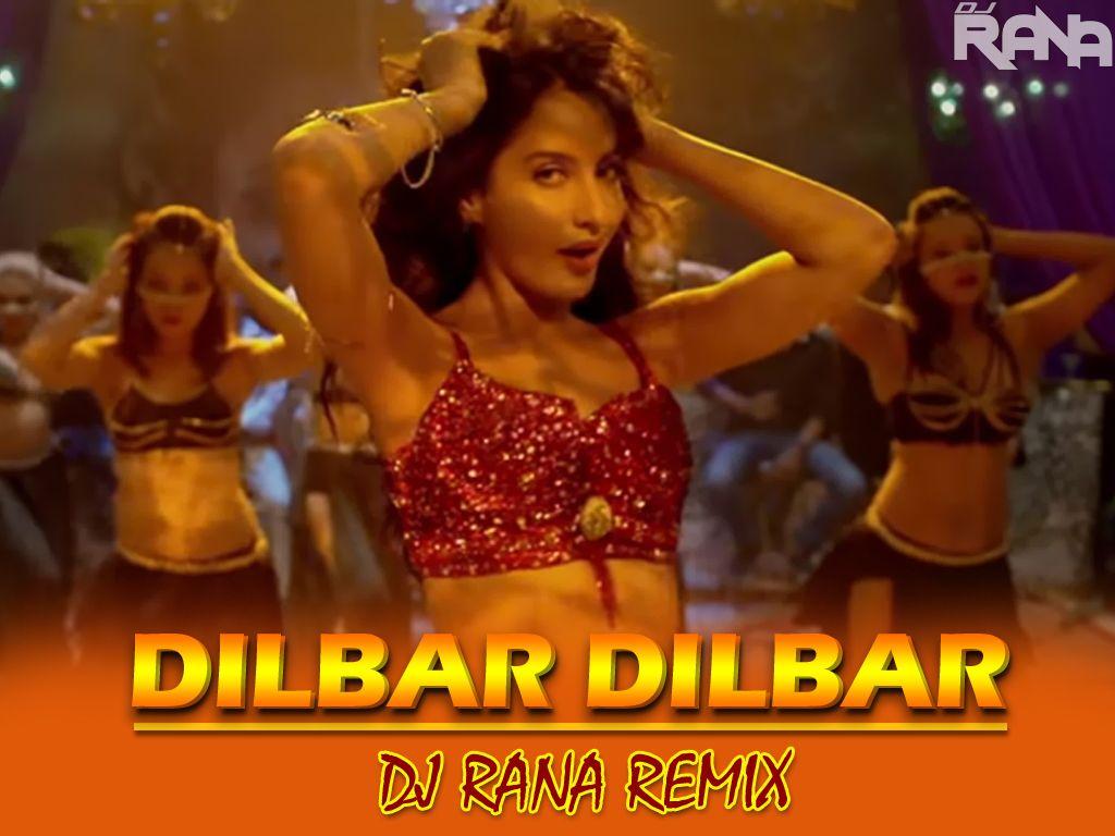 Dilbar dilbar dj mix audio song download