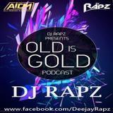 Dj Rapz - OLD IS GOLD PODCAST (REMIX) DJ RAPZ Cover Art