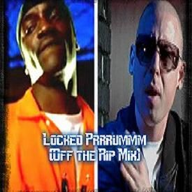 Locked Prrrummm(Off the Rip Mix)PROMO USE ONLY
