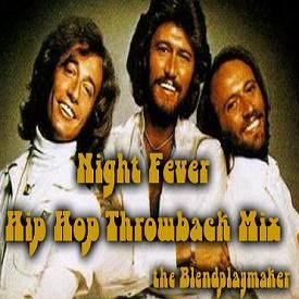 Night Fever(Hip Hop Throwback Mix)PROMO USE ONLY