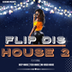 Flip dis House 2