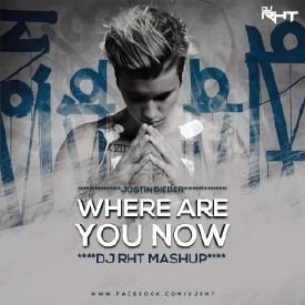 Where Are You Now (Justin Bieber) DJ RHT EDIT