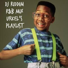 R&B mix (Urkel's Playlist)