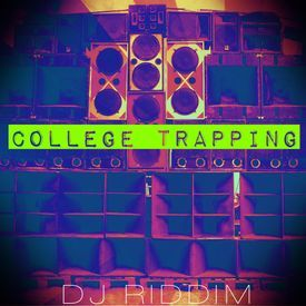 College Trapping (College Rock Riddim)