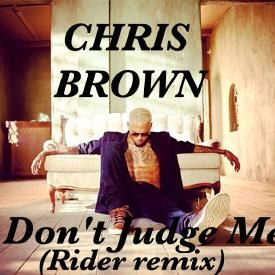 Chris Brown - Don't Judge me ( Remix By Dj Rider)