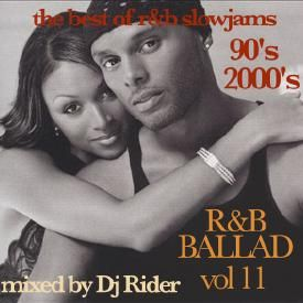 R&B BALLAD vol 11 - THE BEST OF R&B SLOWJAMS 90's -2000's