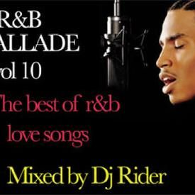 R&B BALLADE vol 10 - the best of r&b love songs mixed by Dj Rider