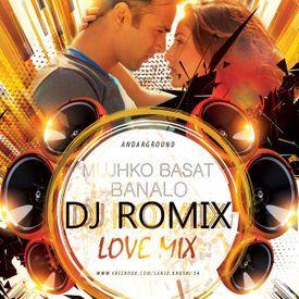 Mujhko Barsat Banalo (Love Mix) By DJ Romix