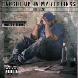 DJ RON G - CAUGHT UP IN MY FEELINGS  Cover Art