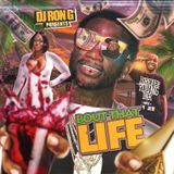 DJ RON G - BOUT THAT LIFE  Cover Art