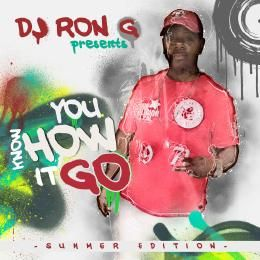 DJ RON G - YOU KNOW HOW IT GO Cover Art