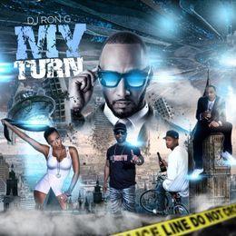 DJ RON G - MY TURN  Cover Art