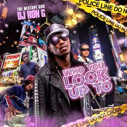 DJ RON G - WHO YOU LOOK UP TO Cover Art