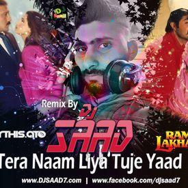 Dj Saad Remix : Tera Naam Liya Tuje Yaad Kia