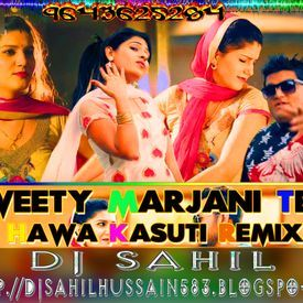 Mhare Gaam Teri Hawa Kasuti_Electro Dance_Mix By Dj Sahil 9643625284