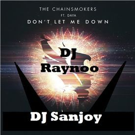 Don't let me down DJ Raynoo vs DJ Sanjoy