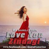 Dj Saroj From Orissa - Love You Zindagi Dj Saroj Remix Cover Art