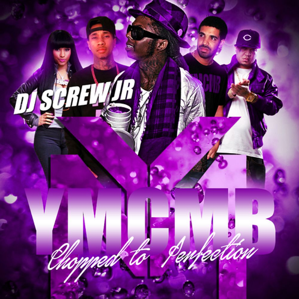 YMCMB (Chopped to Perfection) by Lil Wayne, Drake,Tyga