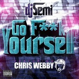 Go Fuck Yourself feat. Chris Webby