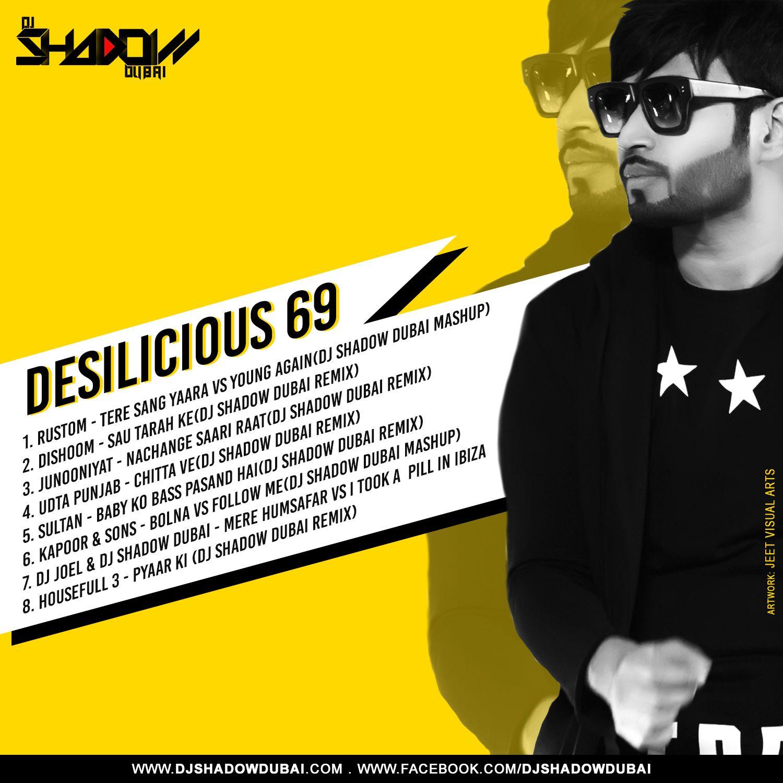 Tere Batere Yaraa Mp3song: Desilicious 69 - DJ Shadow Dubai - Playlist