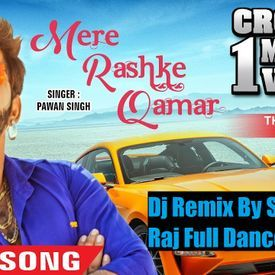 Mere Rashke Qamar+Pawan Singh Hindi Song+By Dj Shailesh Raja+Full Dance mix