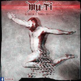 MUKTI - Dj Shelin ft Pankaj Awasth