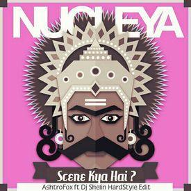 Scene Kya Hai (Nucleya) - AshtroFox ft Dj Shelin HardStyle Edit