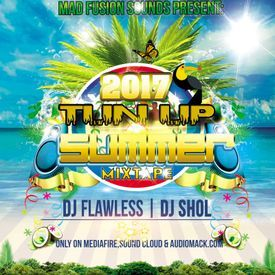 Tun Up Summer Mixtape 2017-DJ FLAWLESS FT.DJ SHOL