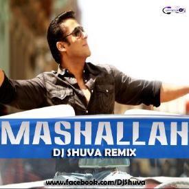 Mashallah - Ek Tha Tiger (Remix) DJ Shuva