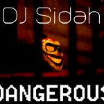 DJ Sidah - Dangerous Cover Art