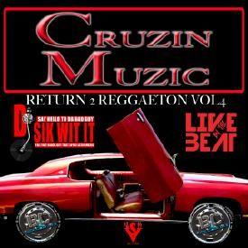 Cruzin Muzic 2 (Return 2 Reggaeton Vol 4)