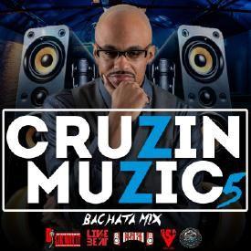Cruzin Muzic 5 (Bachata Mix)