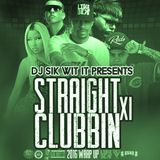 DJ Sik Wit It - Straight Clubbin 11 2016 Wrap Up Cover Art