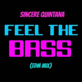 Feel The Bass (EDM Mix)