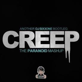 Creep (DJ SIX3ONE Paranoid MASHUP)