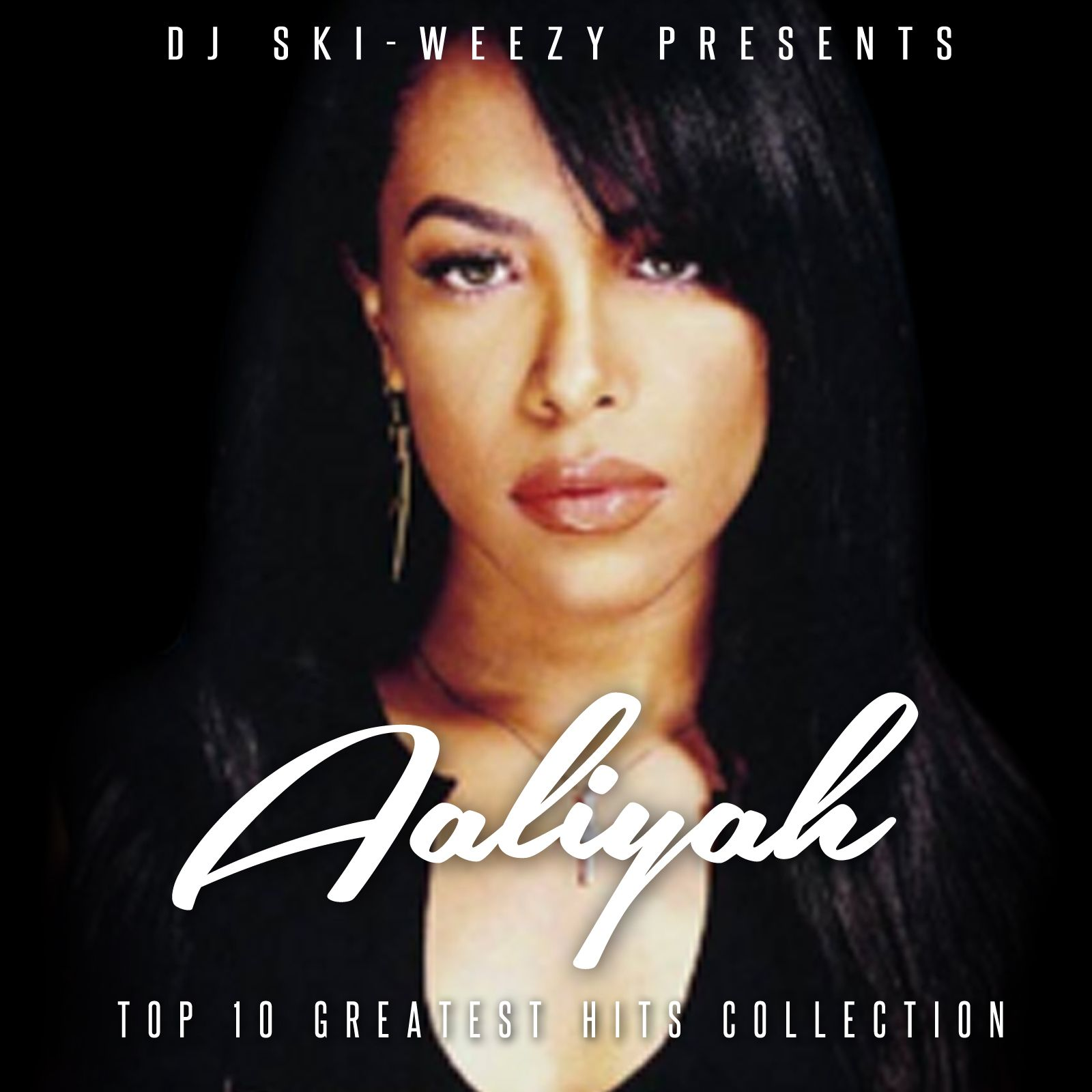 "DJ Ski-Weezy & Aaliyah - ""Aaliyah Top 10 Hits Collection ..."