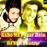 Dj SkR Shadow - Kahon Na Pyaar Hein(One Side Love)Rohit Remix-DJ SkR Shadow Cover Art