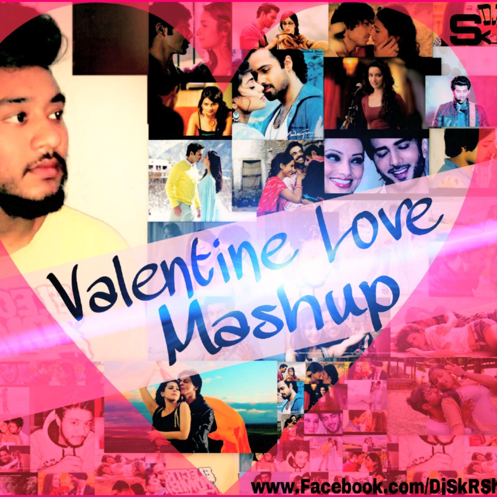 "Love Mashup Songs Download: ""Valentine Love Mashup 2017"""