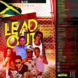 DJSLICK-LEAD OUT VOL-2 MIXTAPE 2015